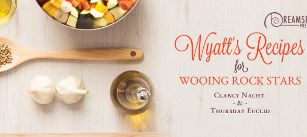 Wyatt's Recipe for Wooing Rock Stars graphic