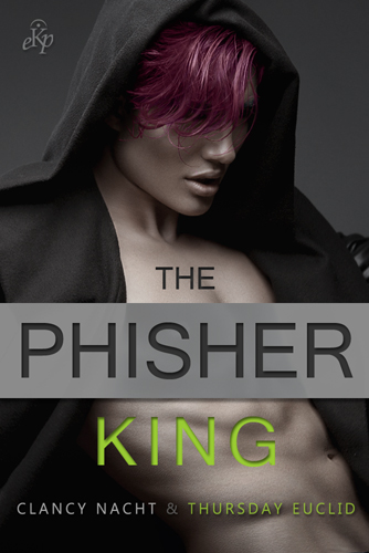 Cover depicting man with pink hair that serves as cover for The Phisher King by Clancy Nacht and Thursday Euclid